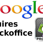 Google expands with Quick office (leader for creating mobile apps)