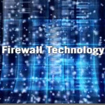 Why Do I Need to Use Firewall Technology?