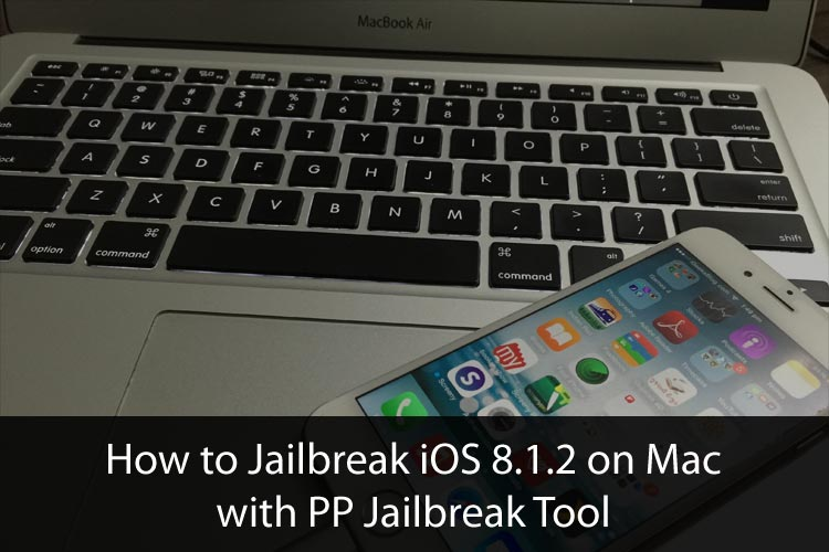Jailbreak iOS 8.1.2 for Mac OS X